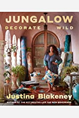 Jungalow: Decorate Wild: The Life and Style Guide Kindle Edition