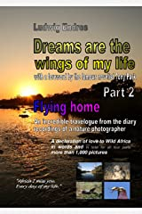Dreams are the wings of my life - Part 2: Flying home (English Edition) Kindle版