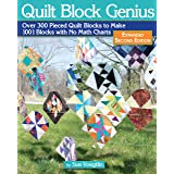 Quilt Block Genius, Expanded Second Edition: 1001 Pieced Quilt Blocks and No Math Charts