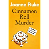 Cinnamon Roll Murder (Hannah Swensen Mysteries, Book 15): A mouth-watering murder mystery