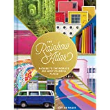 The Rainbow Atlas: A Guide to the World's 500 Most Colorful Places (Travel Photography Ideas and Inspiration, Bucket List Adv