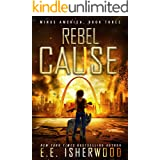 Rebel Cause: A Post-Apocalyptic Survival Thriller (Minus America Book 3)
