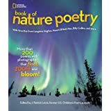 National Geographic Kids Book of Nature Poetry: More than 200 Poems with Photographs That Float, Zoom, and Bloom!