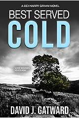 Best Served Cold: A DCI Harry Grimm Novel Kindle Edition