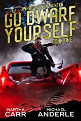 Go Dwarf Yourself (Dwarf Bounty Hunter Book 1) Kindle Edition