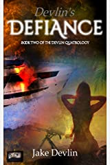 Devlin's Defiance: Book Two of the Devlin Quatrology Kindle Edition