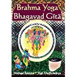 Brahma Yoga Bhagavad Gita (Commentaries)