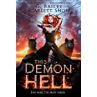 This Demon Hell: A Dark Rejected Mates Romance (The Rejected Mate Series Book 3)