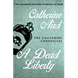 A Dead Liberty (The Calleshire Chronicles Book 12)