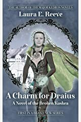 A Charm for Draius (The Broken Kaskea Series Book 1) (English Edition) Kindle版