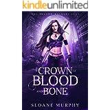 A Crown of Blood and Bone: Dark Fantasy Paranormal Romance (The Shadow Walkers Saga Book 1)