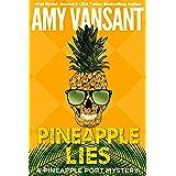 Pineapple Lies: A Pineapple Port Mystery: Book One (Pineapple Port Mysteries 1)