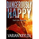 Dangerously Happy (Fault Lines Book 1)