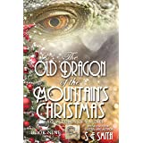 The Old Dragon of the Mountain's Christmas: Science Fiction Romance (Dragon Lords of Valdier Book 9)