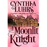 A Moonlit Knight: Lighthearted Time Travel Romance (A Knights Through Time Romance Book 11)