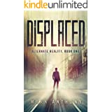Displaced (Alternate Reality Book 1)