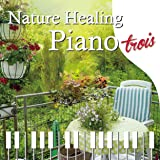 Nature Healing Piano trois 〜カフェで静かに聴くピアノと自然音〜