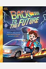 Back to the Future: The Classic Illustrated Storybook (Pop Classics 4) Kindle Edition