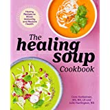 Healing Soup Cookbook: Hearty Recipes to Boost Immunity and Restore Health
