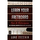 Learn Your Fretboard: The Essential Memorization Guide for Guitar (Book + Online Bonus) (English Edition)