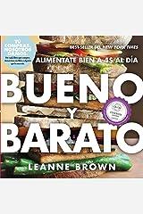 Bueno y Barato: Alimentate Bien a $4 al Dia (Spanish Edition) Kindle Edition