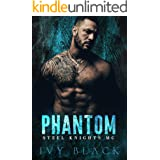 Phantom: An Alpha Male MC Biker Romance (Steel Knights Motorcycle Club Romance Book 1)