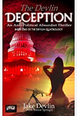 The Devlin Deception: Anti-Political Absurdist Thriller - Book One of The Devlin Quatrology Kindle Edition