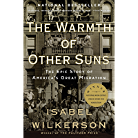 The Warmth of Other Suns: The Epic Story of America's Great…