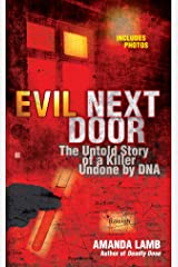 Evil Next Door: The Untold Story of a Killer Undone by DNA Mass Market Paperback