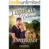 Lawfully Adored: Inspirational Christian Contemporary (The Lawkeepers Contemporary Romance Book 1)
