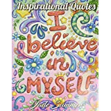 Inspirational Quotes: An Adult Coloring Book with Motivational Sayings and Positive Affirmations for Confidence and Relaxatio