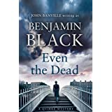 Even The Dead: A Quirke Mystery