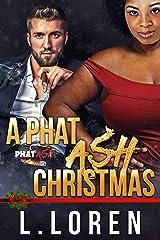 A Phat Ash Christmas Kindle Edition