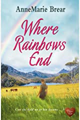 Where Rainbows End : A compelling and inspiring read. Perfect book for the summer. Kindle Edition