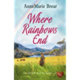 Where Rainbows End : A compelling and inspiring read. Perfect book for the summer.