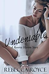 Undeniable: A Reverse Harem Love Story (Reverse Harem Story Book 3) Kindle Edition