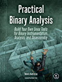 Practical Binary Analysis: Build Your Own Linux Tools for Binary Instrumentation, Analysis, and Disassembly (English Edition)