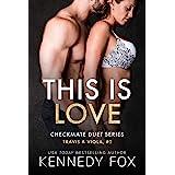 This is Love (Travis & Viola, #2) (Checkmate Duet Series)