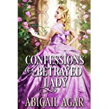 Confessions of a Betrayed Lady: A Historical Regency Romance Book