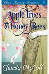 Apple Trees and HoneyBees: Clean Regency Romance Kindle Edition