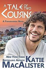 A Tale of Two Cousins (A Papaioannou Novel Book 3) Kindle Edition