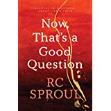 Now, That's a Good Question!: Answers to Questions about Life and Faith