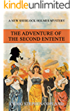 The Adventure of the Second Entente: A New Sherlock Holmes Mystery (New Sherlock Holmes Mysteries Book 40) (English Edition)