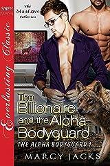 The Billionaire and the Alpha Bodyguard [The Alpha Bodyguard 1] (Siren Publishing Everlasting Classic ManLove) Kindle Edition