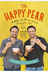 The Happy Pear: Healthy, Easy, Delicious Food to Change Your Life Kindle Edition