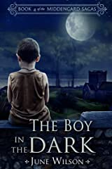 The Boy in the Dark: Book 4 of the Middengard Sagas Kindle Edition