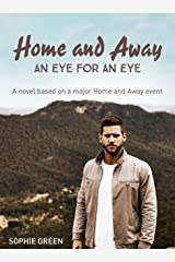 Home and Away: An Eye for An Eye Kindle Edition