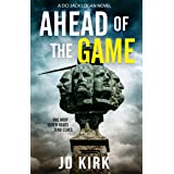 Ahead of the Game: A Scottish Murder Mystery (DCI Logan Crime Thrillers Book 10)