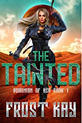 The Tainted (Dominion of Ash Book 1) Kindle Edition