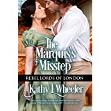 The Marquis's Misstep (Rebel Lords of London Book 3)